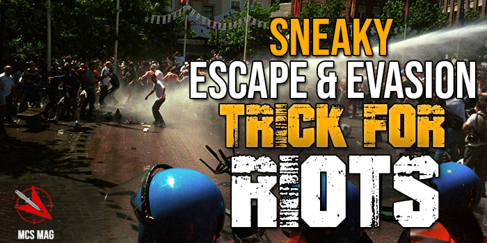 Riots / Civil Unrest Escape & Evasion Trick