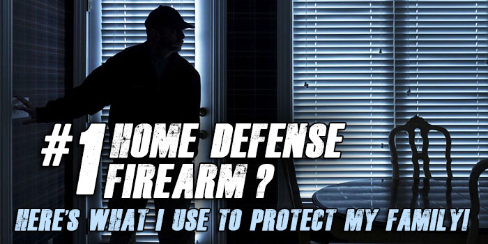 The Best Home Defense Firearms