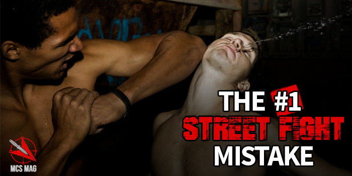 The Biggest Street Fighting Mistake
