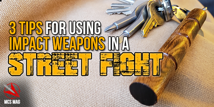 impact weapons - street fight tips