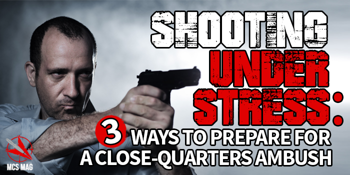 Close Quarters Tactical Shooting Under Stress For Self-Defense