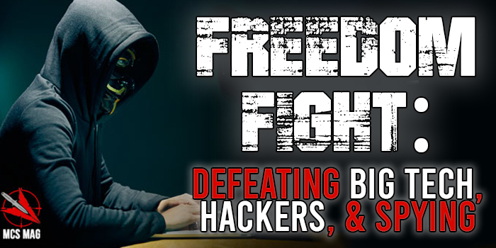 Hacker Defense: Freedom Fight Against Big Tech, Big Data, And Your Government