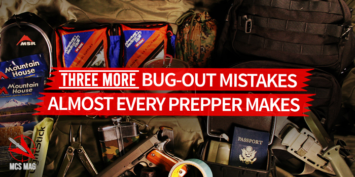 3 More Bug-Out Mistakes Almost Every Prepper Makes