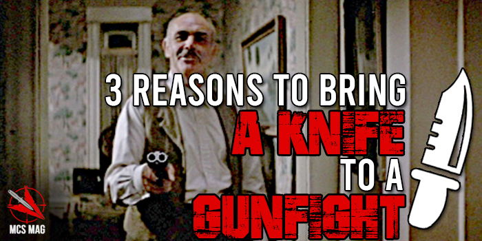 Knife Beats Gun: 3 Reasons To Bring A Knife To A Gunfight