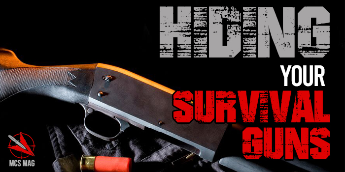 Survival Firearms: Hiding Your Guns From Thieves, Looters & Martial Law Confiscation